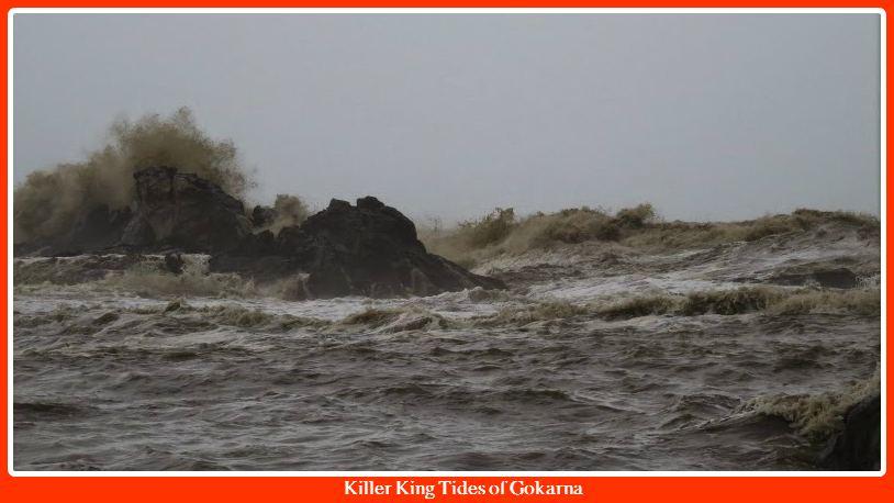 Killer King Tides of Gokarna